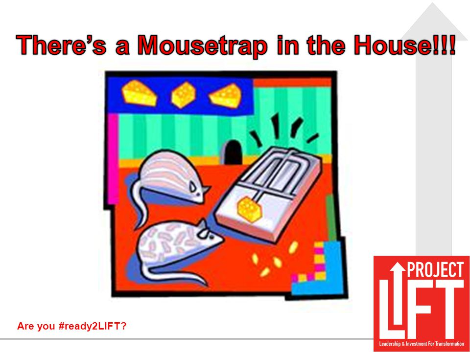 There's a Mousetrap in the House!!!