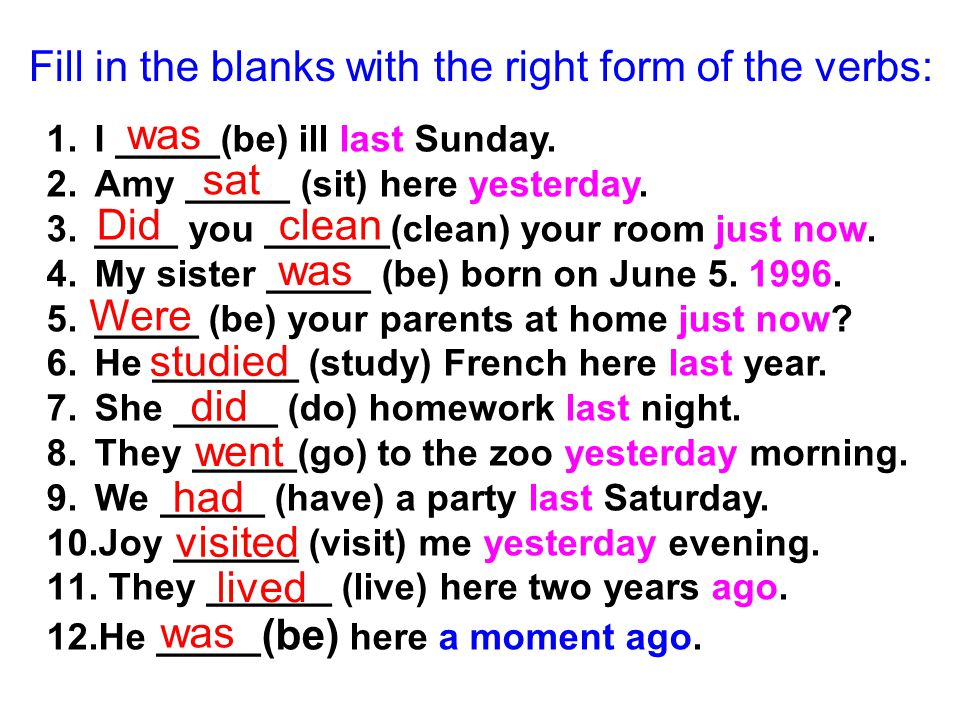 Fill in the blanks with the right form of the verbs: