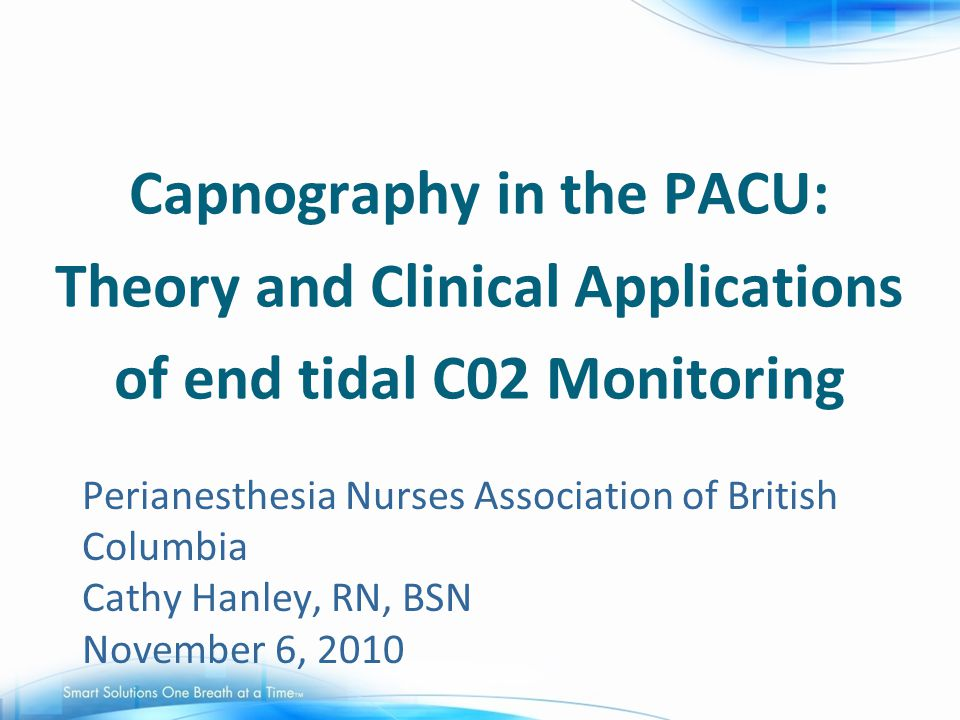 Capnography in the PACU: Theory and Clinical Applications