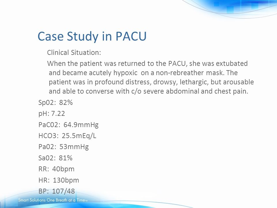 Case Study in PACU Clinical Situation: