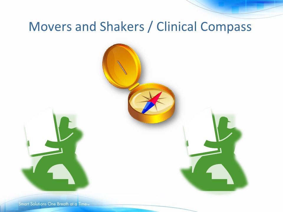 Movers and Shakers / Clinical Compass