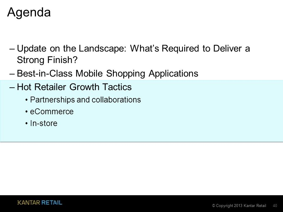 Agenda Update on the Landscape: What's Required to Deliver a Strong Finish Best-in-Class Mobile Shopping Applications.
