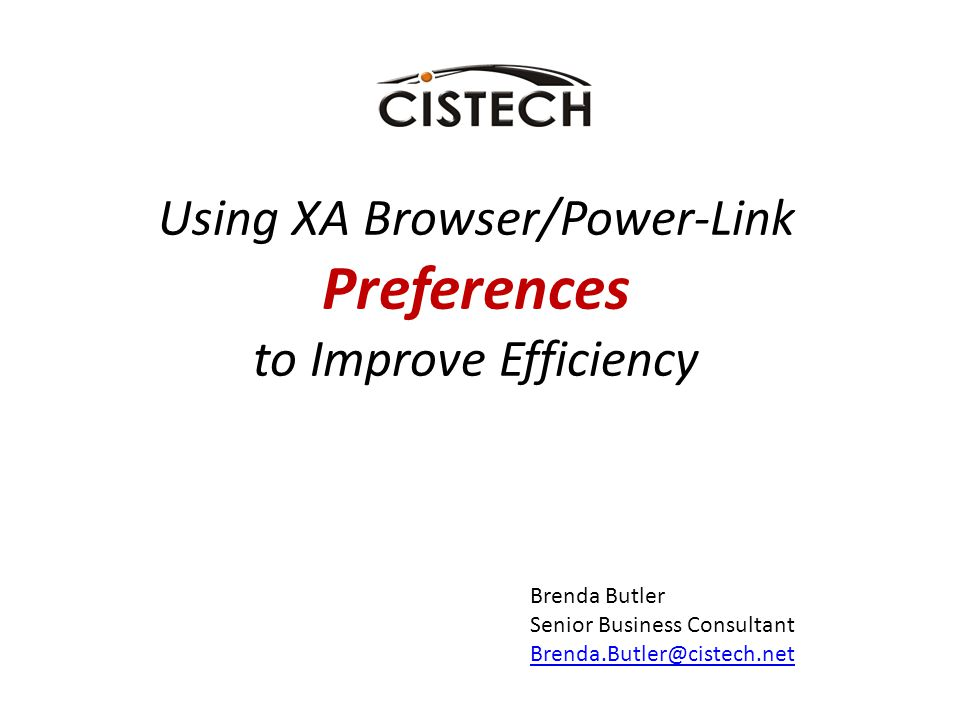 Using XA Browser/Power-Link Preferences to Improve Efficiency