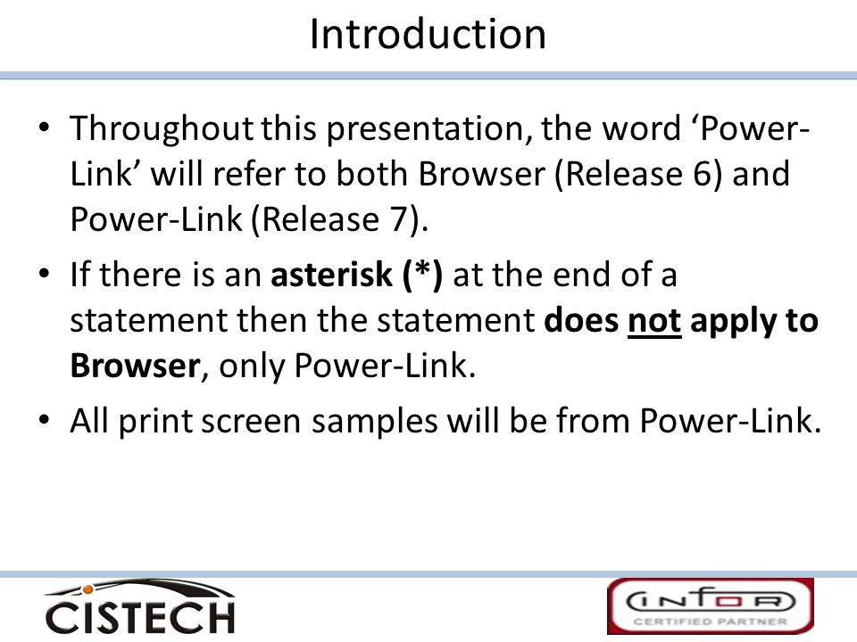 Introduction Throughout this presentation, the word 'Power-Link' will refer to both Browser (Release 6) and Power-Link (Release 7).