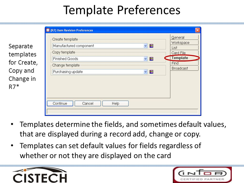 Template Preferences Separate templates for Create, Copy and Change in R7*