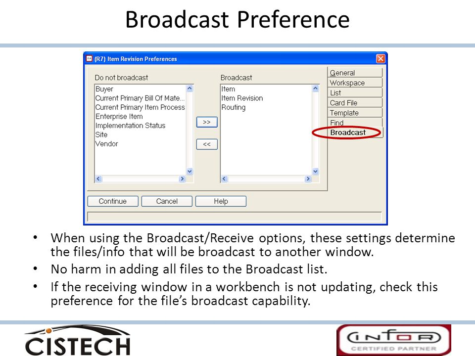 Broadcast Preference When using the Broadcast/Receive options, these settings determine the files/info that will be broadcast to another window.