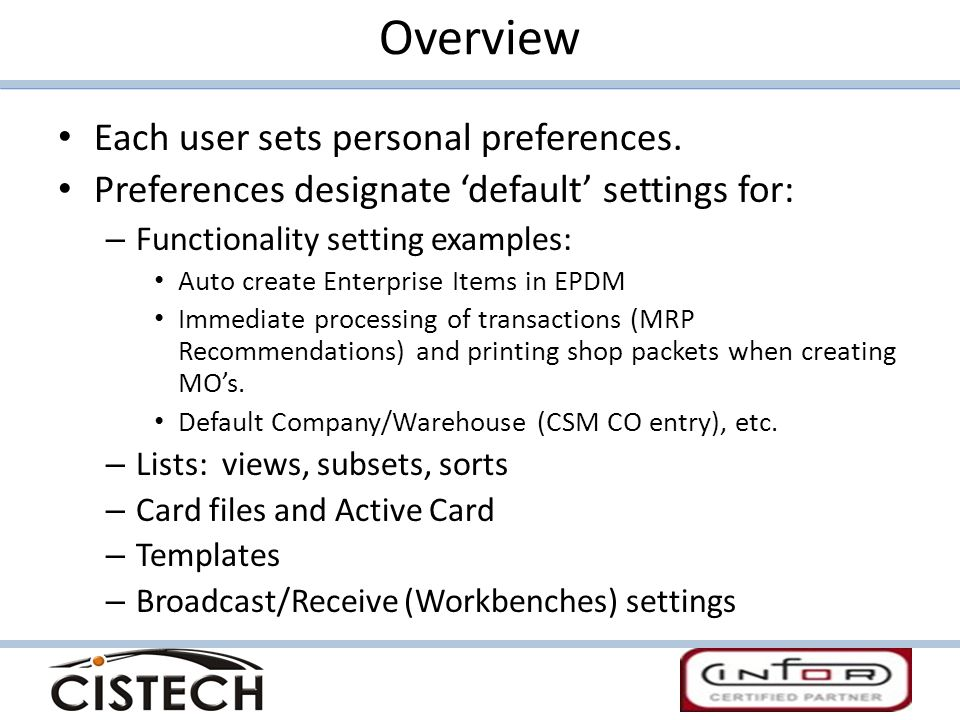 Overview Each user sets personal preferences.