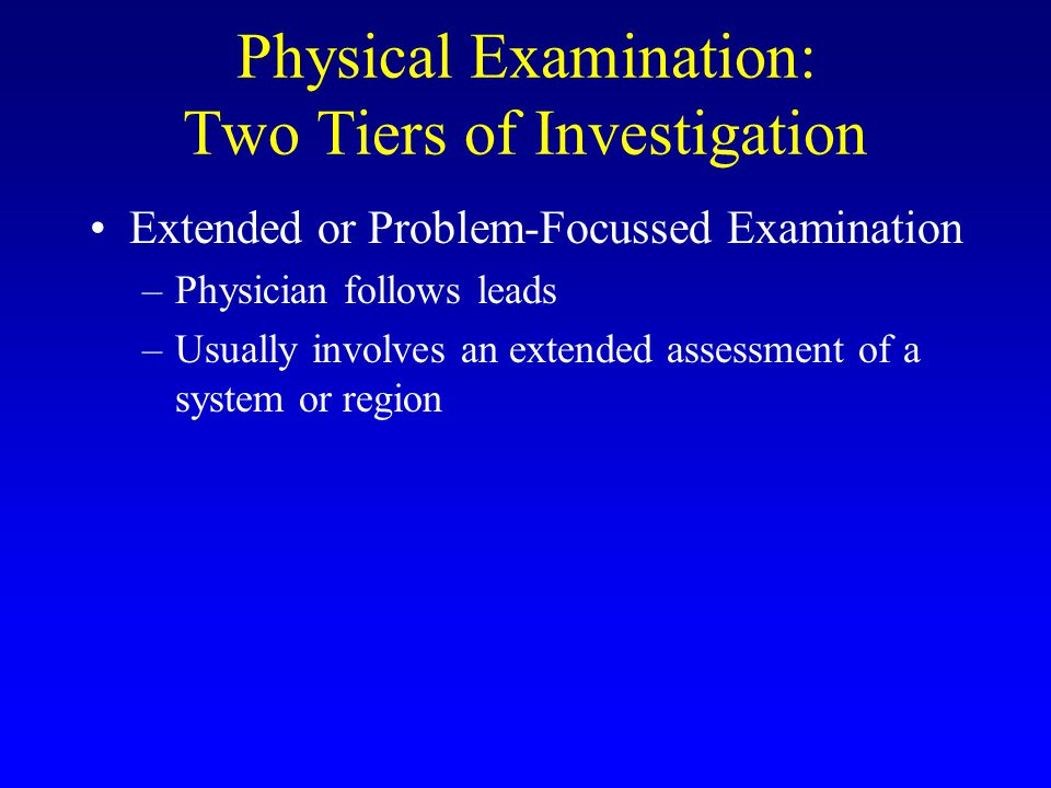 Physical Examination: Two Tiers of Investigation