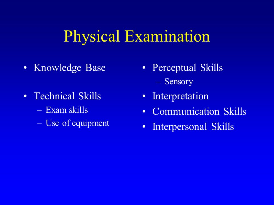 Physical Examination Knowledge Base Technical Skills Perceptual Skills