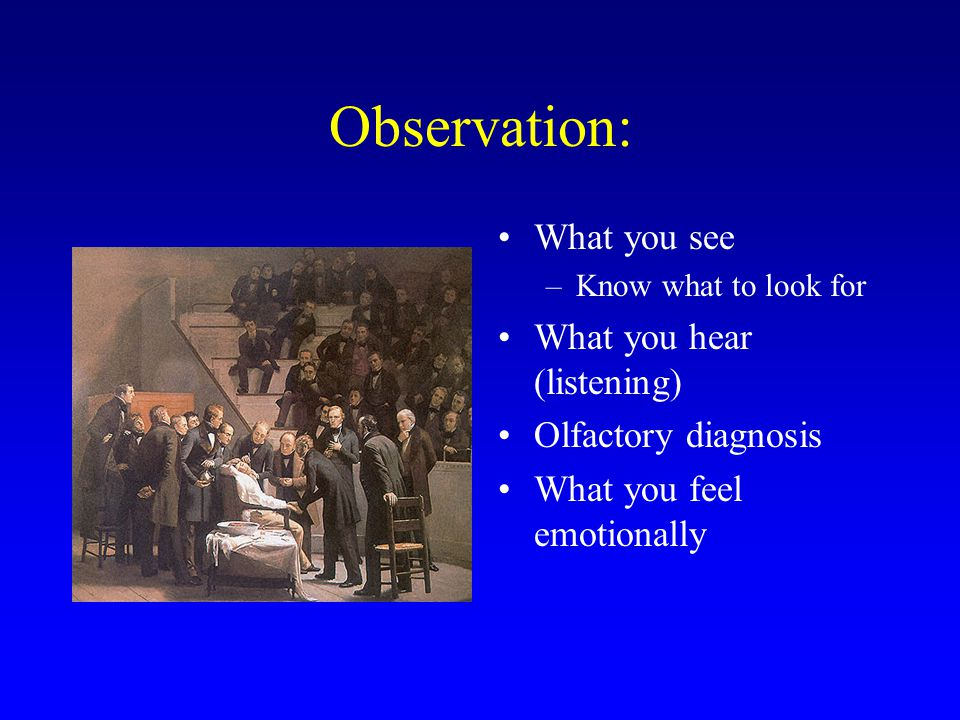Observation: What you see What you hear (listening)