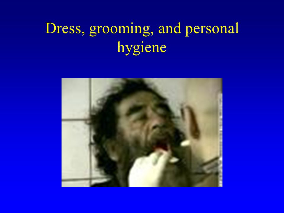 Dress, grooming, and personal hygiene