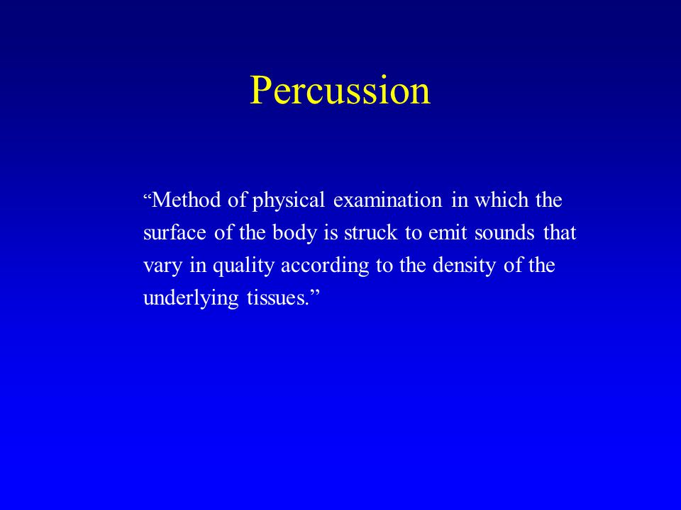 Percussion surface of the body is struck to emit sounds that