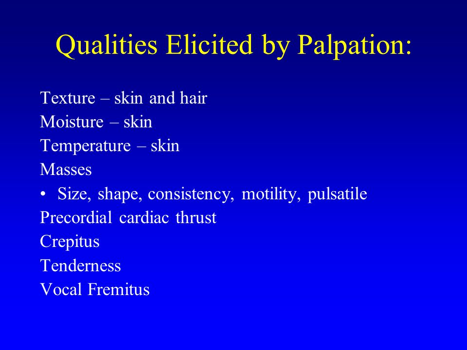 Qualities Elicited by Palpation: