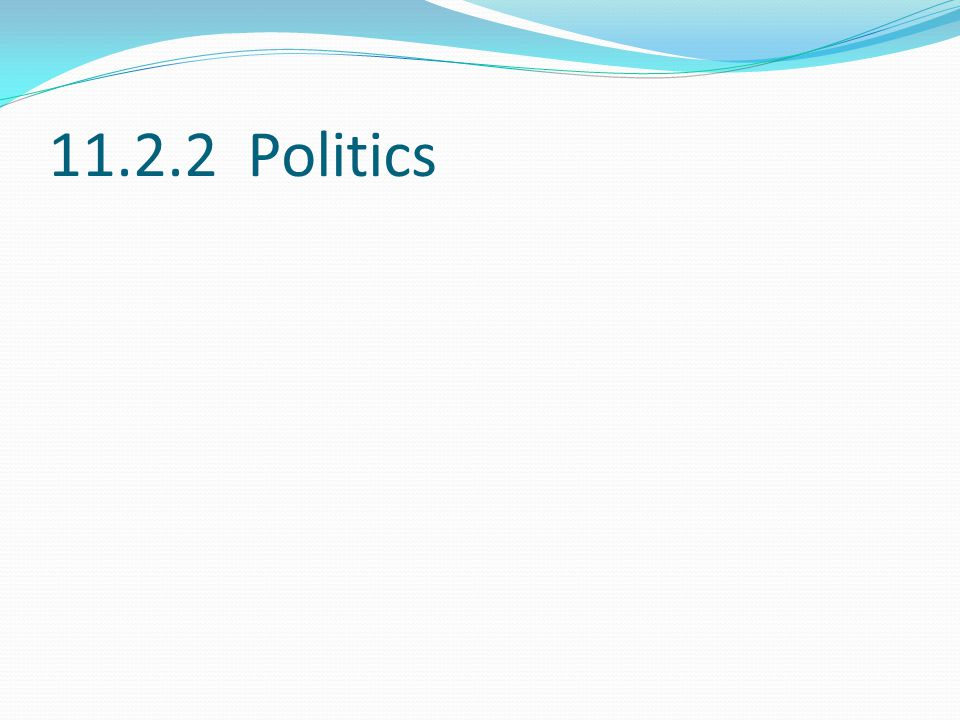 11.2.2 Politics