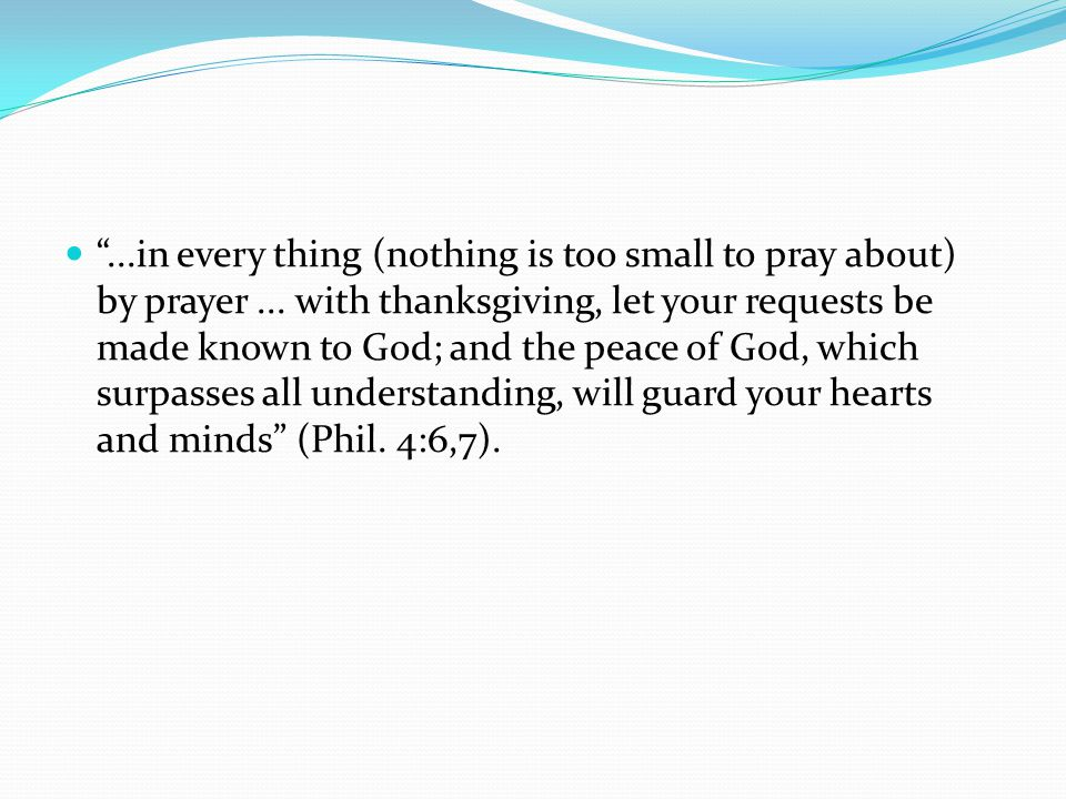 . in every thing (nothing is too small to pray about) by prayer