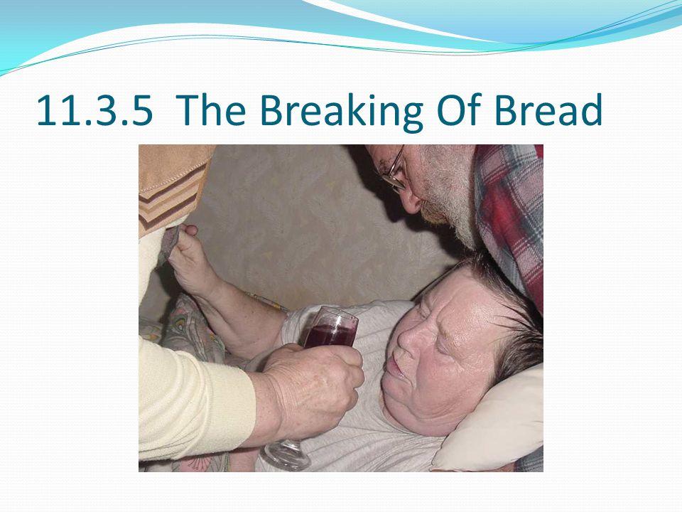 11.3.5 The Breaking Of Bread