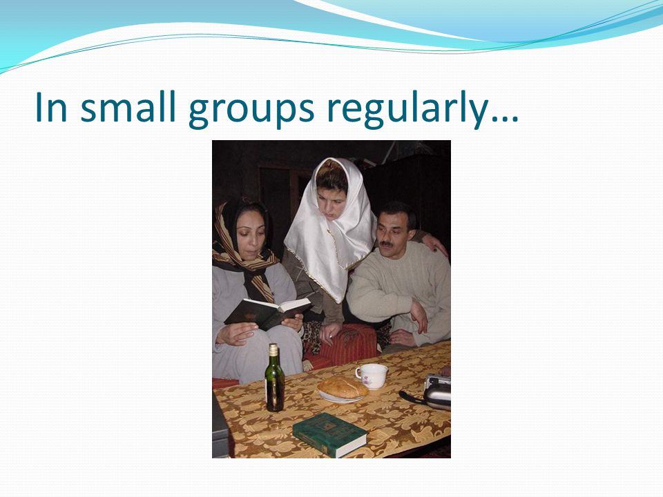 In small groups regularly…