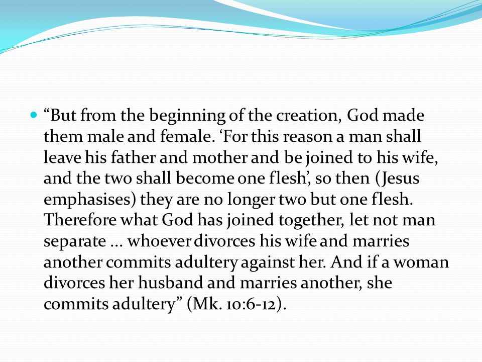 But from the beginning of the creation, God made them male and female