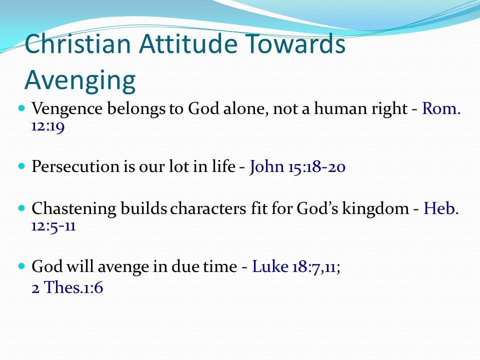 Christian Attitude Towards Avenging