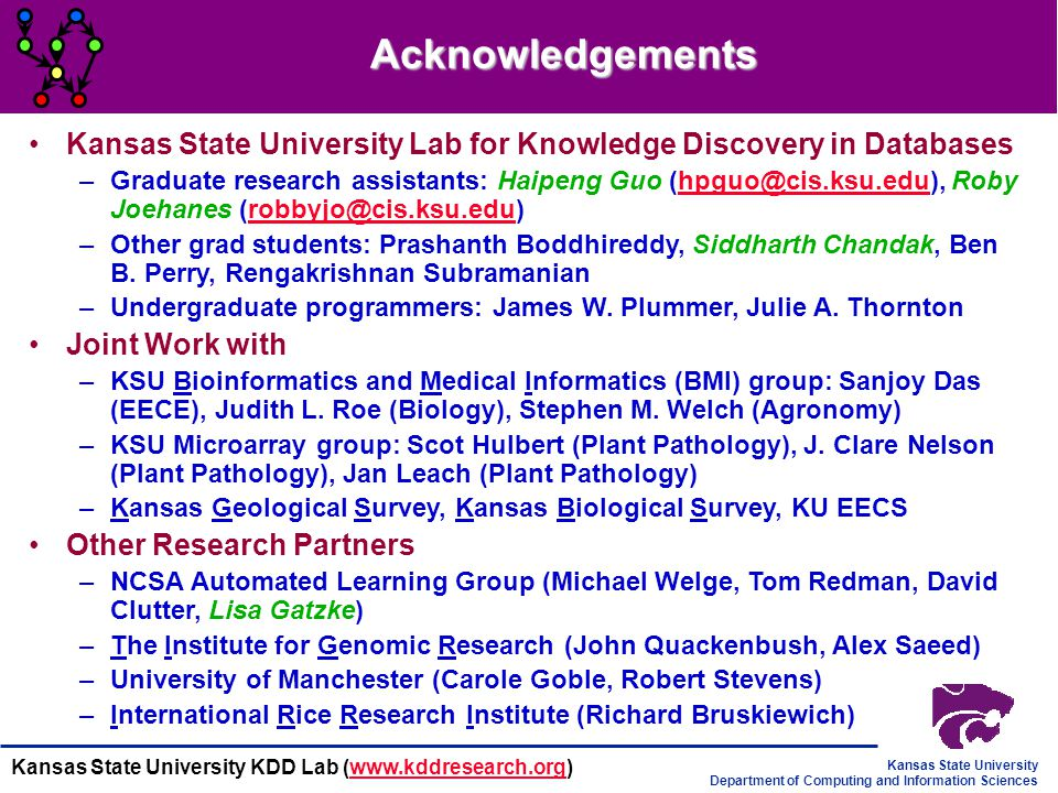 Acknowledgements Kansas State University Lab for Knowledge Discovery in Databases.