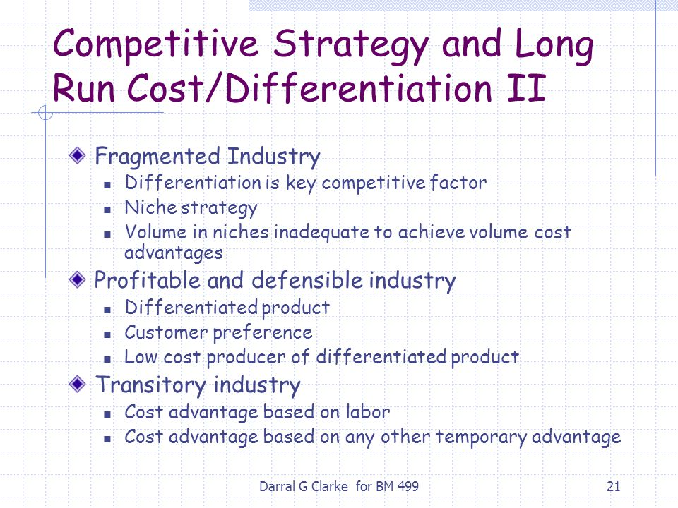 Competitive Strategy and Long Run Cost/Differentiation II