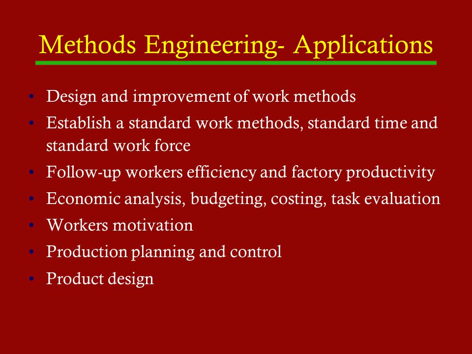 Methods Engineering- Applications