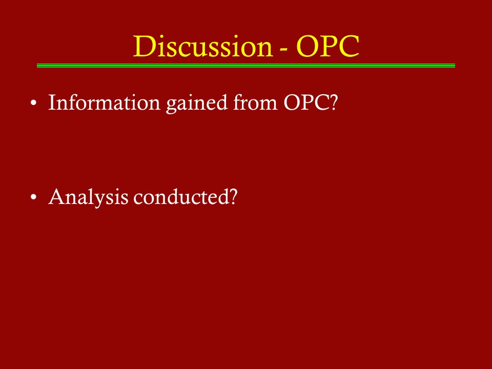 Discussion - OPC Information gained from OPC Analysis conducted
