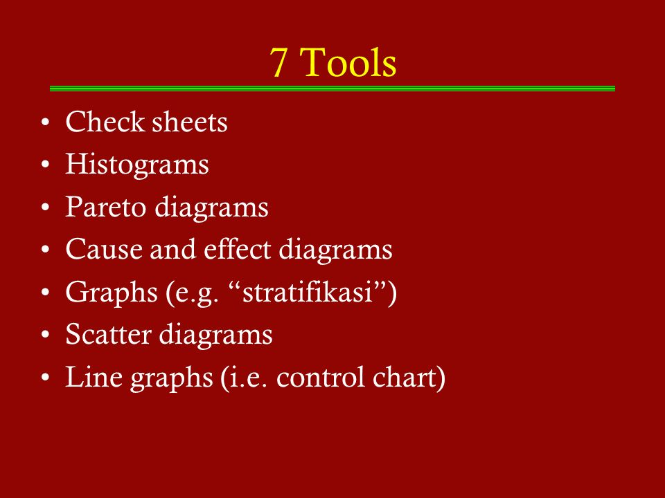 7 Tools Check sheets Histograms Pareto diagrams
