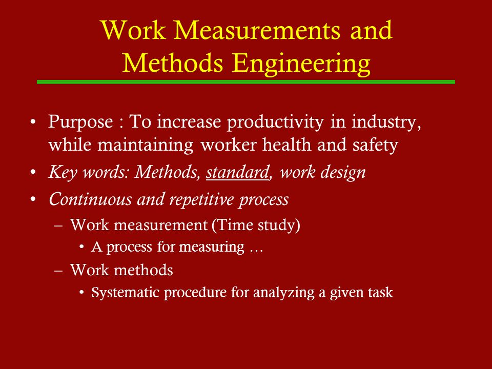 Work Measurements and Methods Engineering