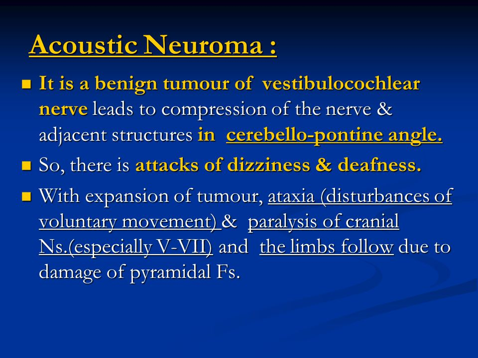 Acoustic Neuroma :