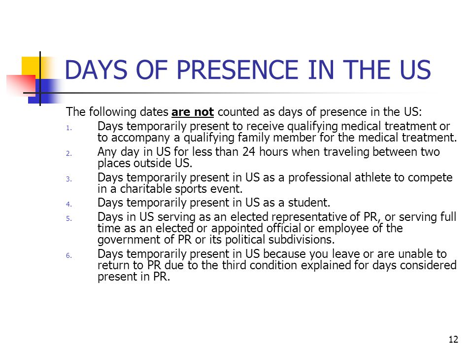 DAYS OF PRESENCE IN THE US