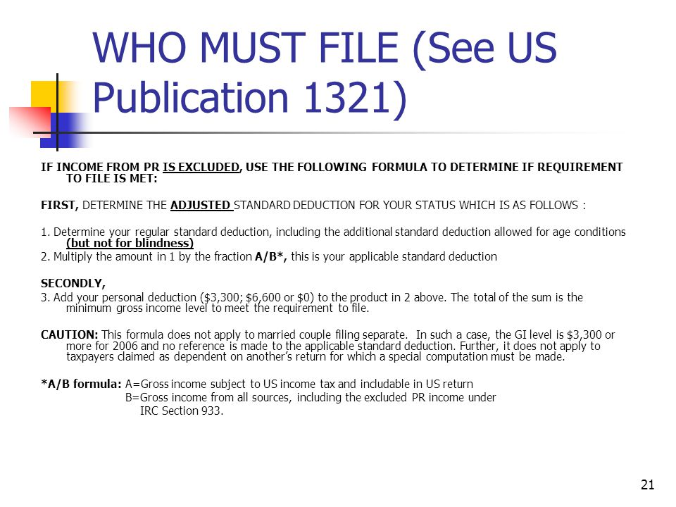 WHO MUST FILE (See US Publication 1321)