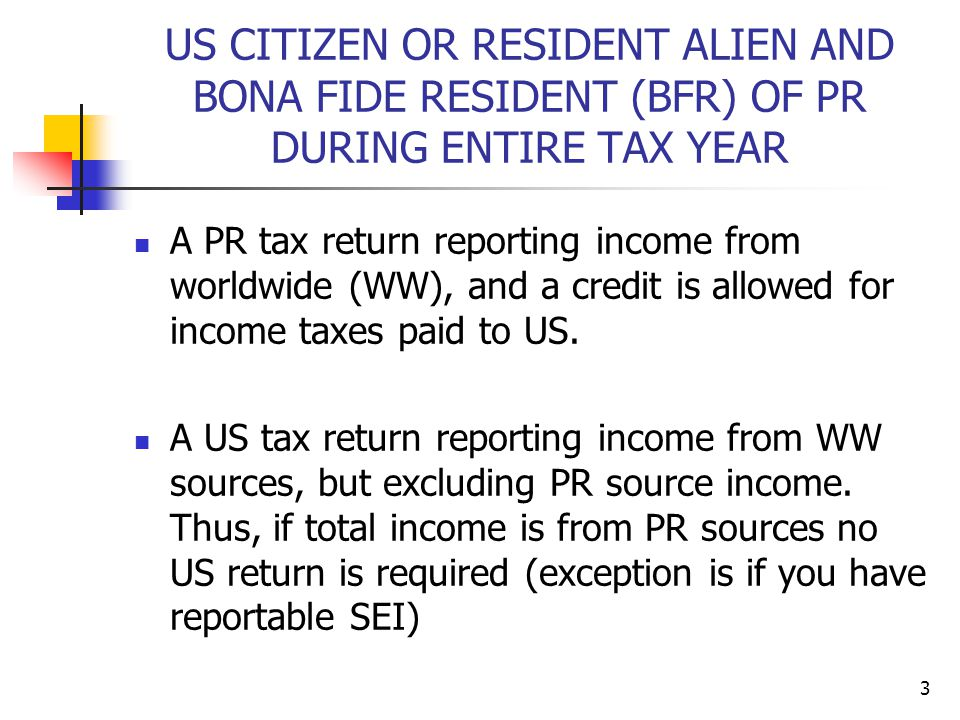 US CITIZEN OR RESIDENT ALIEN AND BONA FIDE RESIDENT (BFR) OF PR DURING ENTIRE TAX YEAR