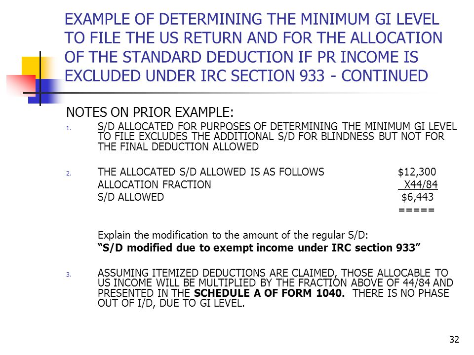 EXAMPLE OF DETERMINING THE MINIMUM GI LEVEL TO FILE THE US RETURN AND FOR THE ALLOCATION OF THE STANDARD DEDUCTION IF PR INCOME IS EXCLUDED UNDER IRC SECTION 933 - CONTINUED