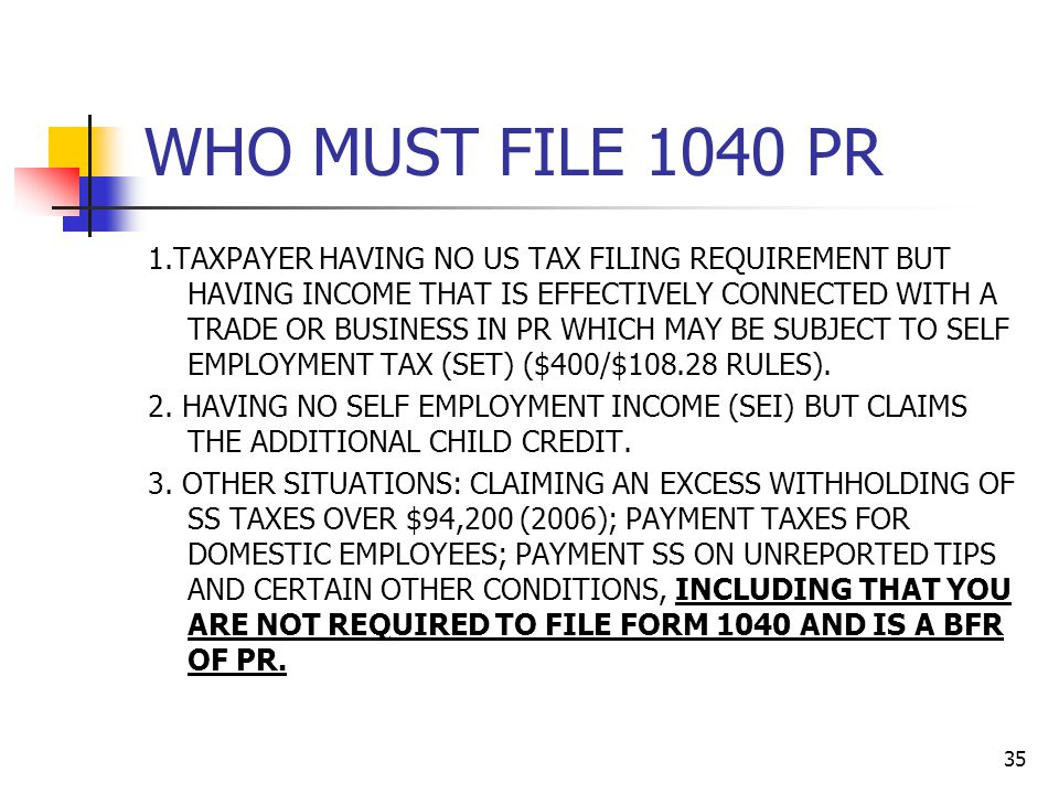 WHO MUST FILE 1040 PR