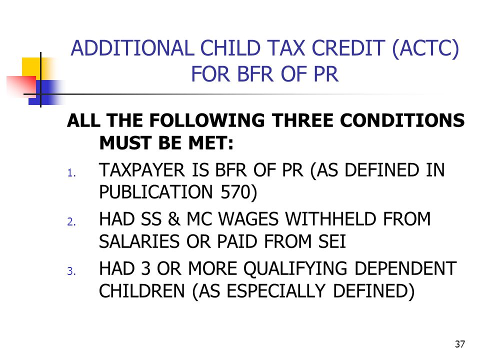 ADDITIONAL CHILD TAX CREDIT (ACTC) FOR BFR OF PR