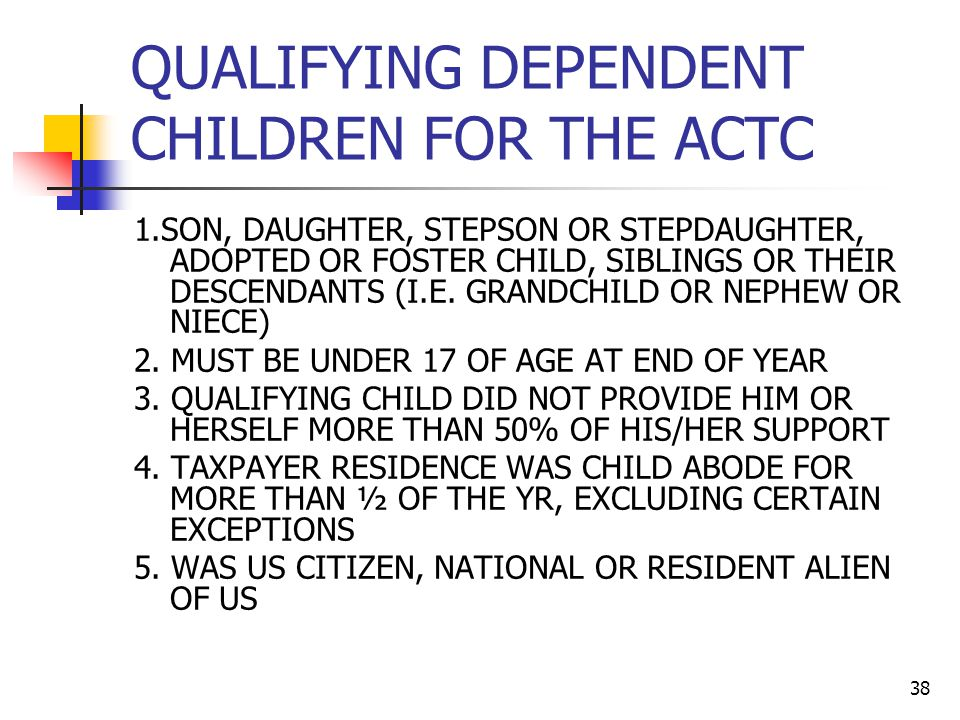 QUALIFYING DEPENDENT CHILDREN FOR THE ACTC