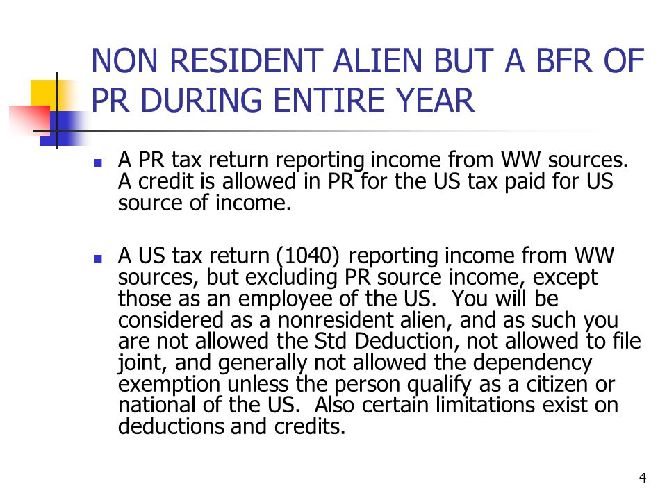 NON RESIDENT ALIEN BUT A BFR OF PR DURING ENTIRE YEAR