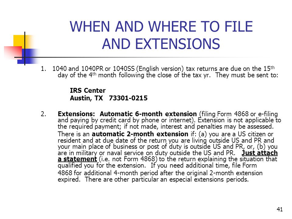 WHEN AND WHERE TO FILE AND EXTENSIONS