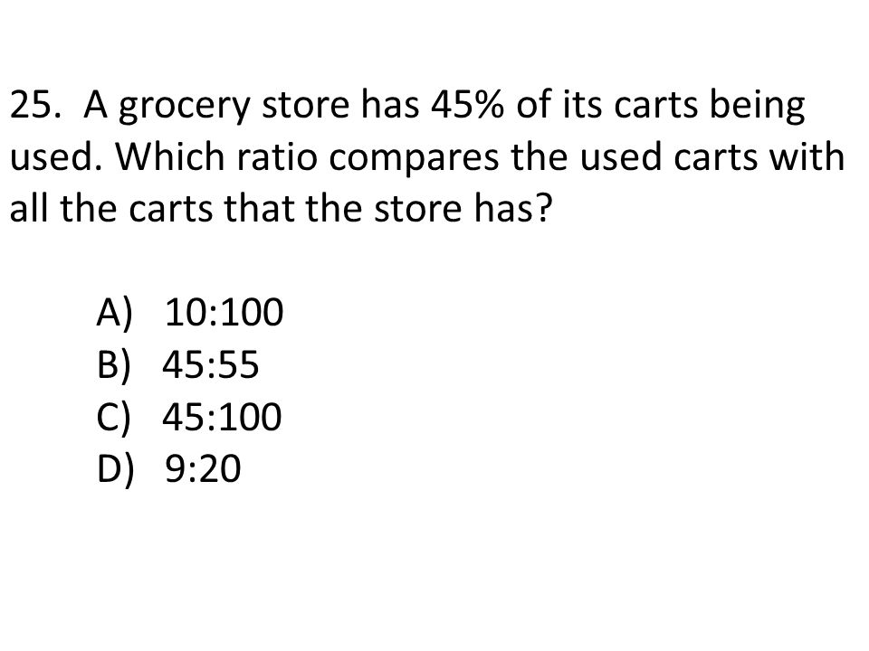 25. A grocery store has 45% of its carts being used