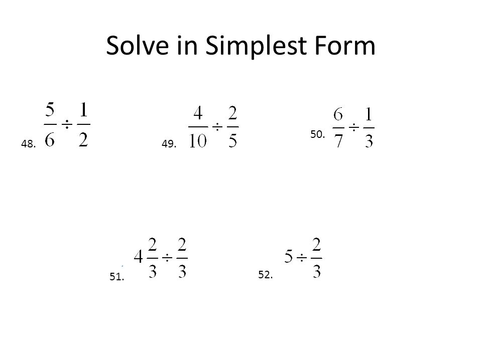 Solve in Simplest Form 50. 48. 49. 51. 52.
