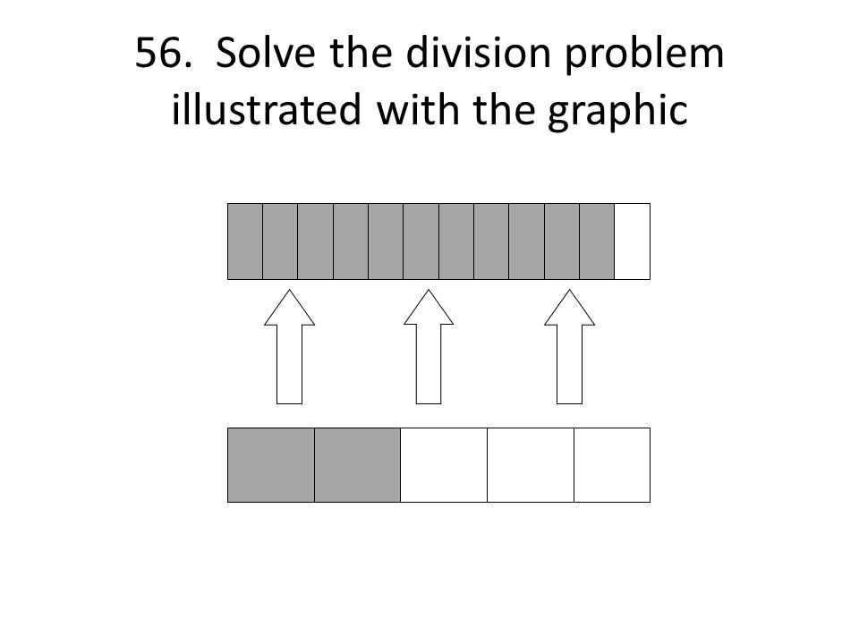 56. Solve the division problem illustrated with the graphic