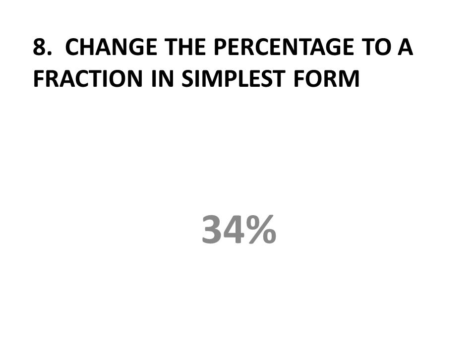 8. Change the percentage to a fraction in simplest form