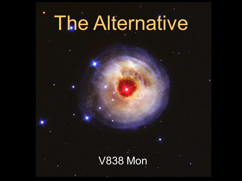 The Alternative V838 Mon V838 Mon