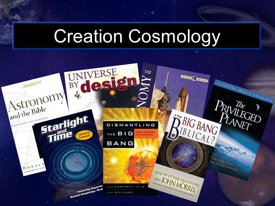 Creation Cosmology Universe By Design By Danny Faulkner