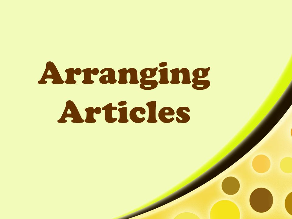 Arranging Articles