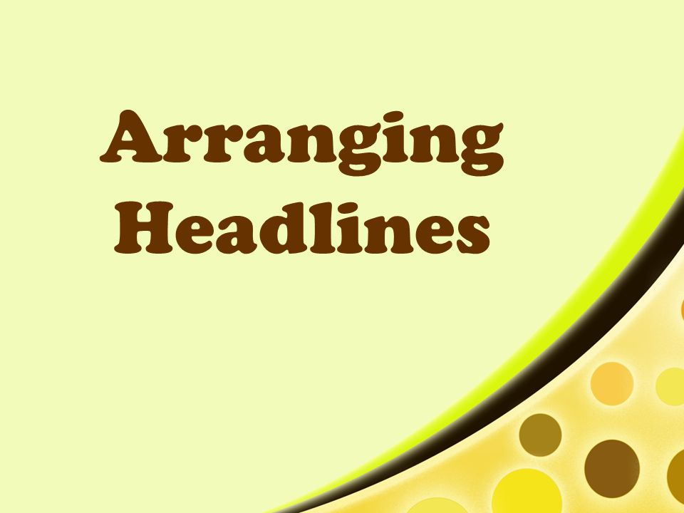 Arranging Headlines