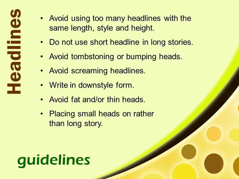 Avoid using too many headlines with the same length, style and height.