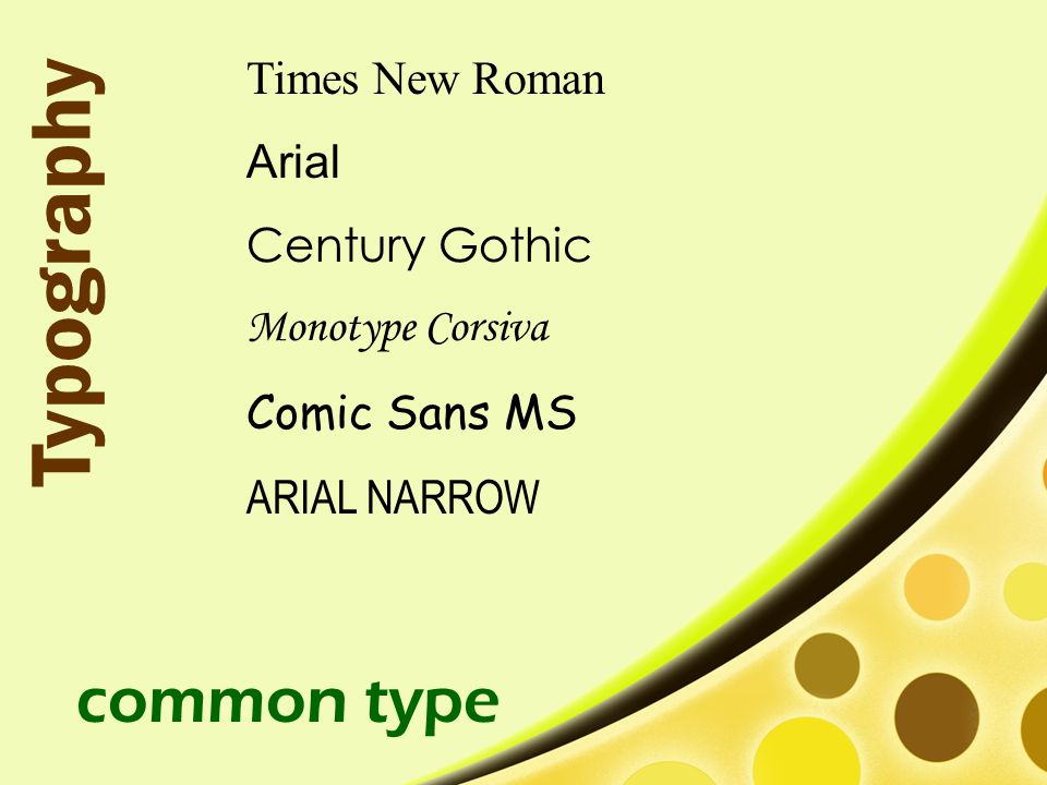 Typography common type Times New Roman Arial Century Gothic