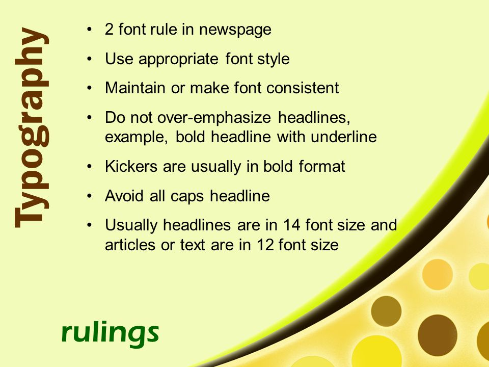 Typography rulings 2 font rule in newspage Use appropriate font style